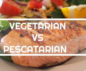 Vegetarian Vs Pescatarian: What's the Difference?