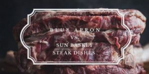Blue Apron vs Sun Basket: Steak Dishes